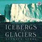 Icebergs and Glaciers by Seymour Simon (Paperback, 2000)