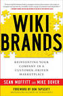 WIKIBRANDS: Reinventing Your Company in a Customer-Driven Marketplace: Reinventing Your Company in a Customer-Driven Marketplace by Don Tapscott, Mike Dover, Sean Moffitt (Hardback, 2010)