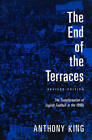 The End of the Terraces: The Transformation of English Football by Anthony King (Paperback, 2002)
