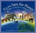 S Is for Save the Planet: A How-To-Be Green Alphabet by Brad Herzog (Hardback, 2009)