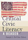Critical Civic Literacy: A Reader by Peter Lang Publishing Inc (Hardback, 2011)
