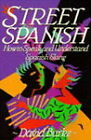 Street Spanish: How to Speak and Understand Spanish Slang by David Burke (Paperback, 1991)