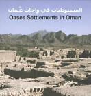 Oases Settlements in Oman by Esefeld, Jorg u. Traub, Johannes. edition esefeld & traub (Hardback, 2008)