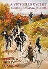 A Victorian Cyclist: Rambling Through Kent in 1886 by Shirley Channing, Stephen Channing (Hardback, 2011)