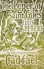 The Leper of Saint Giles: The Fifth Chronicle of Brother Cadfael by Ellis Peters (Paperback, 2011)
