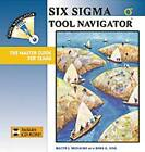 Six Sigma Tool Navigator: The Master Guide for Teams by Dana G. King, Walter J. Michalski (Paperback, 2003)