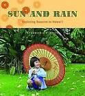 Sun and Rain: Exploring Seasons in Hawai'i by Stephanie Feeney (Hardback, 2008)