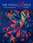 The Visual Dance: Creating Spectacular Quilts by Joen Wolfrom (Paperback, 1995)