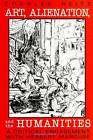 Art, Alienation, and the Humanities: A Critical Engagement with Herbert Marcuse by Charles Reitz (Paperback, 2000)