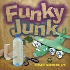 Funky Junk: Recycle Rubbish into Art! by Gary Kings (Paperback, 2012)