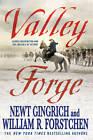 Valley Forge by William R. Forstchen, Newt Gingrich (Paperback, 2011)