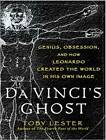 Da Vinci's Ghost: Genius, Obsession, and How Leonardo Created the World in His Own Image by Toby Lester (CD-Audio, 2012)