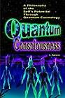 Quantum Consciousness: A Philosophy of the Self's Potential Through Quantum Cosmology by Lily Splane (Paperback / softback, 2004)