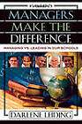 Managers Make the Difference: Managing vs. Leading In Our Schools by Darlene Leiding (Paperback, 2004)