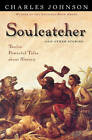 Soulcatcher and Other Stories: Twelve Powerful Tales About Slavery by Charles Johnson (Paperback, 2001)
