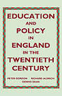 Education and Policy in England in the Twentieth Century by Richard Aldrich, Peter Gordon, Dennis Dean (Hardback, 1991)