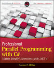 Professional Parallel Programming with C#: Master Parallel Extensions with .NET 4 by Gaston C. Hillar, H. Peter Alesso (Paperback, 2010)