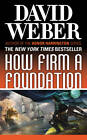 How Firm a Foundation by David Weber (Paperback, 2013)