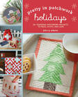 Holidays: 30+ Seasonal Patchwork Projects to Piece, Stitch, and Love by John Q. Adams (Paperback, 2012)