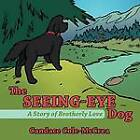 The Seeing-Eye Dog: A Story of Brotherly Love by Candace Cole-McCrea (Paperback / softback, 2012)