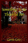 Something to be Thankful for by Carrie Carr (Paperback, 2003)