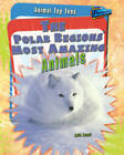 The Polar Regions' Most Amazing Animals by Anita Ganeri (Hardback, 2008)