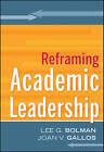 Reframing Academic Leadership by Lee G. Bolman, Joan V. Gallos (Hardback, 2011)