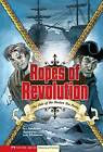 Ropes of Revolution: The Boston Tea Party by Jessica Gunderson (Paperback, 2008)