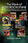 The Work of Ross Rocklynne: An Annotated Bibliography & Guide by Douglas Alver Menville (Paperback / softback, 2009)