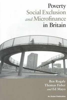 Poverty, Social Exclusion and Microfinance in Britain, Mayo, Ed,Fisher, Thomas,