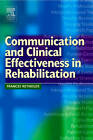 Communication and Clinical Effectiveness in Rehabilitation by Frances Reynolds (Paperback, 2004)