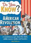 Do You Know? the American Revolution: A Revolutionary Quiz about the Rebels, Rabble-Rousers, Battles and Founders by Guy Robinson (Paperback / softback, 2007)