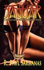 The Blood Jaguar: A Siobhan Bishop Erotic Underworld Novel by R. Paul Sardanas (Paperback, 2010)