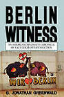 Berlin Witness: An American Diplomat's Chronicle of East German's Revolution by G.Jonathan Greenwald (Paperback, 1993)