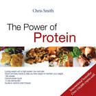 The Power of Protein by Chris Smith (Paperback, 2007)
