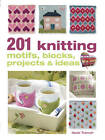 201 Knitting Motifs, Blocks, Projects and Ideas by Nicki Trench (Paperback, 2013)
