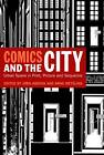 Comics and the City: Urban Space in Print, Picture and Sequence by Bloomsbury Publishing PLC (Paperback, 2010)