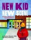 New Kid, New Scene: A Guide to Moving and Switching Schools by Debbie Glasser, Emily Schenck (Hardback, 2011)