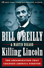 Killing Lincoln: The Shocking Assassination That Changed America by Bill O'Reilly, Martin Dugard (Hardback, 2011)