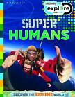 Explore Your World Super Humans by Miles Kelly Publishing Ltd (Paperback, 2012)