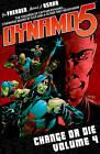 Dynamo 5: v. 4: Change or Die by Jay Faerber (Paperback, 2010)