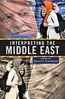 Interpreting the Middle East: Essential Themes by The Perseus Books Group (Paperback, 2010)
