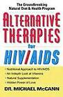 Alternative Therapies for HIV/AIDS: Unconventional Nutritional Strategies for HIV/AIDS by Michael McCann (Paperback / softback, 2003)