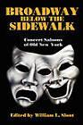 Broadway Below the Sidewalk: Concert Saloons of Old New York by Wildside Press (Paperback, 2009)