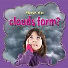 How Do Clouds Form? by Lynn Peppas (Paperback, 2012)
