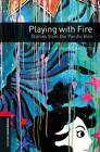 Oxford Bookworms Library: Playing with Fire: Stories from the Pacific Rim: Level 3: 100 Headwords by Jennifer Bassett (Paperback, 2009)