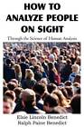 How to Analyze People on Sight by Ralph Paine Benedict, Elsie Lincoln Benedict (Paperback / softback, 2012)