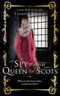 Spy for the Queen of Scots by Theresa Breslin (Hardback, 2012)