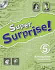 Super Surprise: 5: Activity Book and Multi-ROM Pack: 5 by Vanessa Reilly, Sue Mohamed (Mixed media product, 2010)
