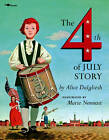 The Fourth of July Story by Alice Dalgliesh, Marie Nonnast (Paperback, 1995)